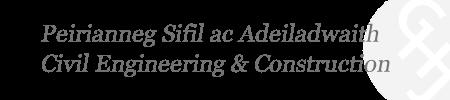 Peirianneg Sifil ac Adeiladwaith Civil Engineering & Construction